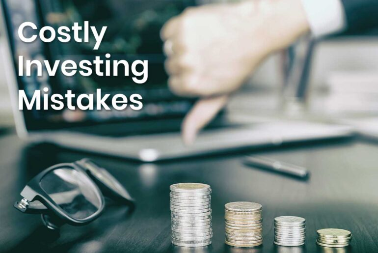 6 costly investment mistakes that one should avoid
